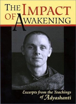 The-Impact-of-Awakening-Excerpts-From-the-Teachings-of-Adyashanti