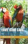 Love Bird Cafe'