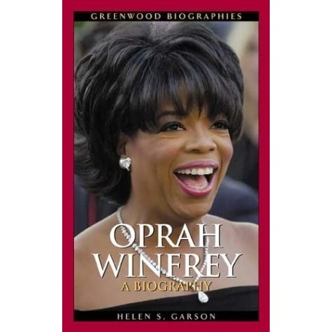 oprah biography essay I don't think of myself as a poor, deprived ghetto girl who made good i think of myself as somebody who from an early age knew she was responsible for herself-and i had to make good-oprah winfrey oprah winfrey.
