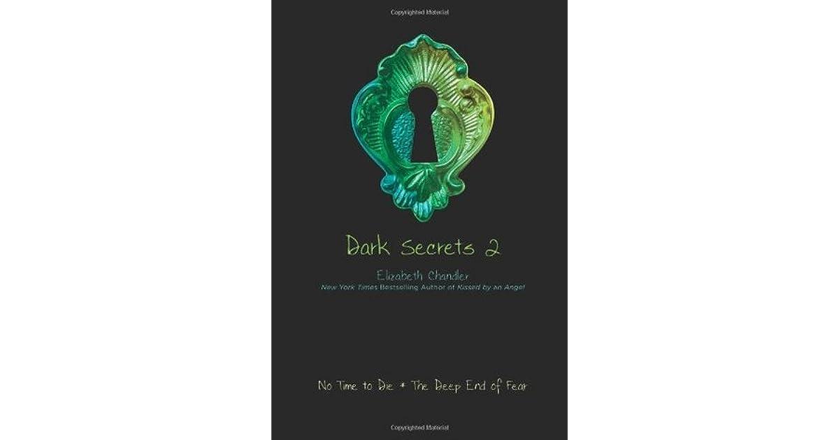No Time To Die The Deep End Of Fear Dark Secrets 3 4 By Elizabeth Chandler