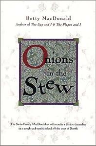 Onions in the Stew (Betty MacDonald Memoirs, #4)