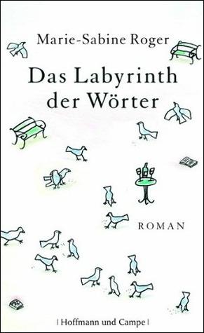 Das Labyrinth der Wörter by Marie-Sabine Roger