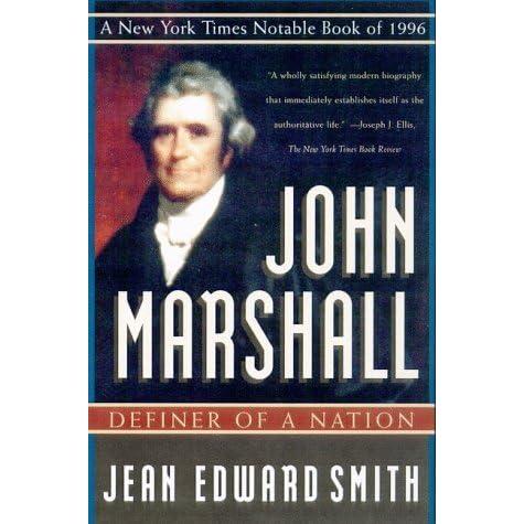 John Marshall Definer of a Nation