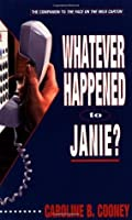 Whatever Happened to Janie? (Janie Johnson, #2)