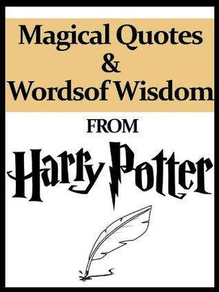 magical quotes and words of wisdom from harry potter by samuel penny