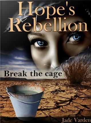 Hope's Rebellion by Jade Varden