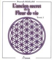 L'ancien Secret De La Fleur De Vie (Tome 1)