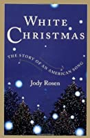 White Christmas: The Story of an American Song