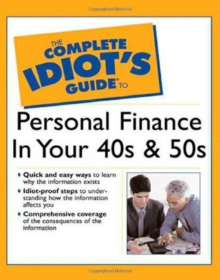 The Complete Idiots guide to personal finance in 40s and 50s