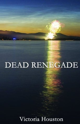 Dead Renegade (A Loon Lake Mystery, #10)