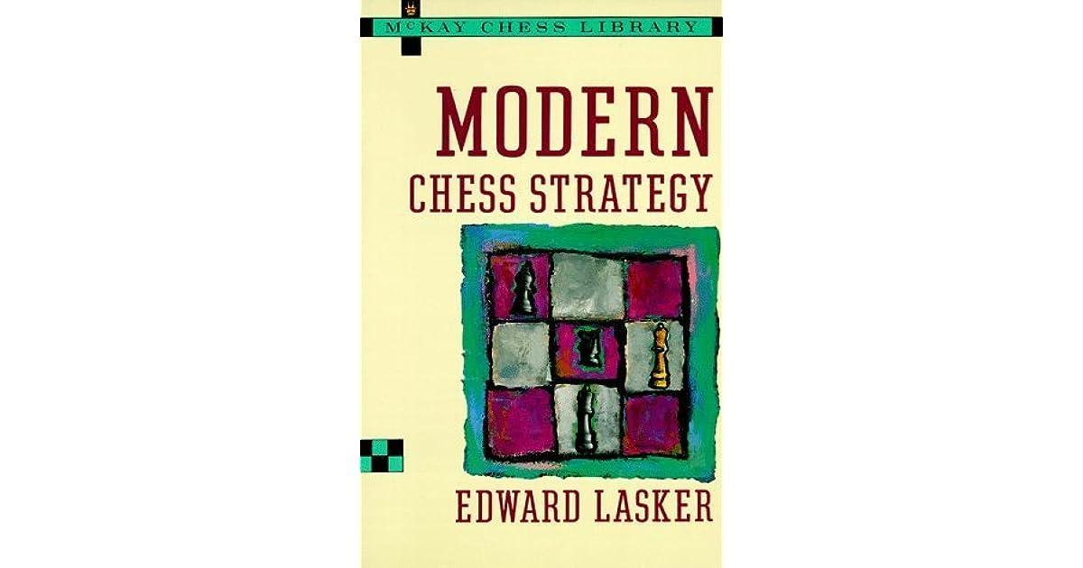 Modern Chess Strategy By Edward Lasker