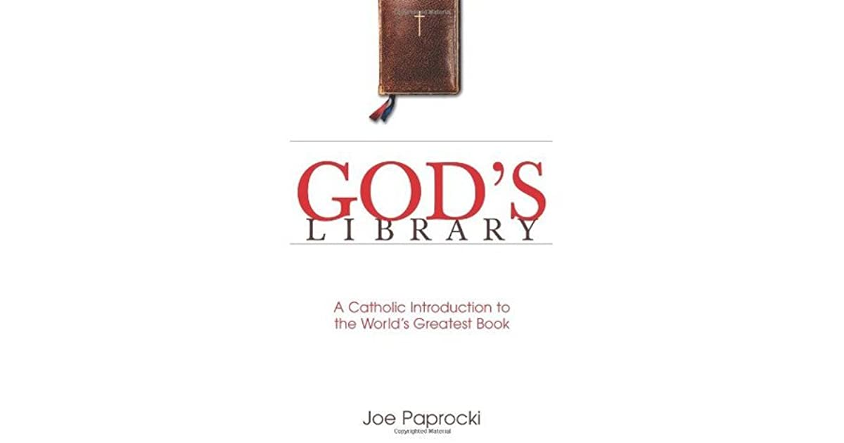 Gods library a catholic introduction to the worlds greatest book gods library a catholic introduction to the worlds greatest book by joe paprocki malvernweather Gallery