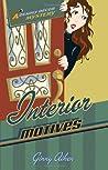 Interior Motives (A Deadly Décor Mystery, #3)