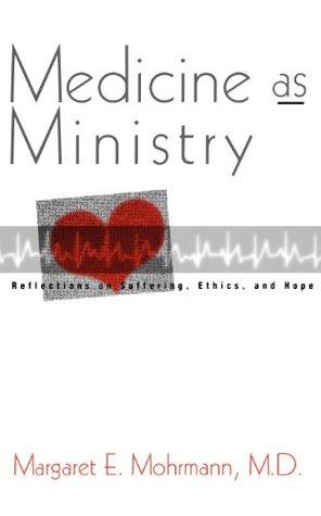 Medicine as Ministry by Margaret E. Mohrmann