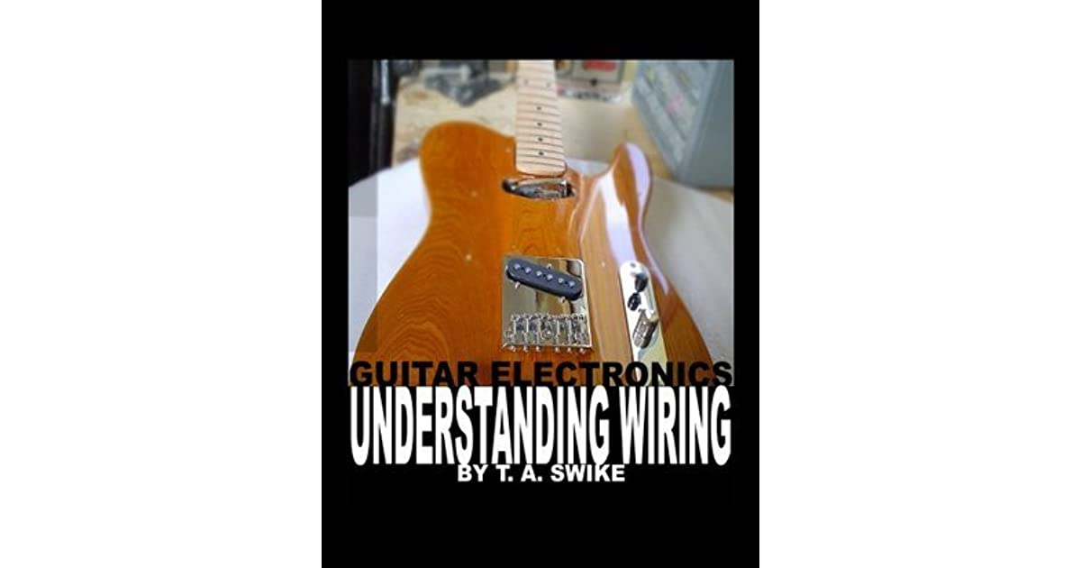 Guitar Electronics Understanding Wiring And Diagrams Learn