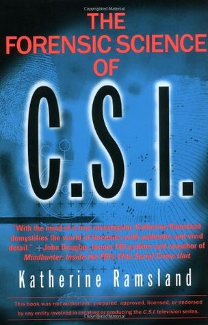 Forensic Science Of Csi By Katherine Ramsland