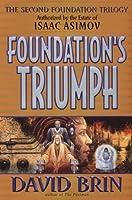 Foundation's Triumph (Second Foundation Trilogy, #3)