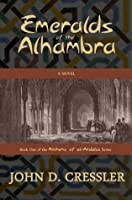Emeralds of the Alhambra: Book One of the Anthems of al-Andalus Series