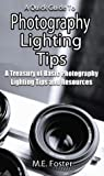 A Quick Guide To-Photography Lighting Tips-A Treasury Of Lighting Photography Tips