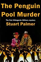The Penguin Pool Murder (Hildegarde Withers #1)