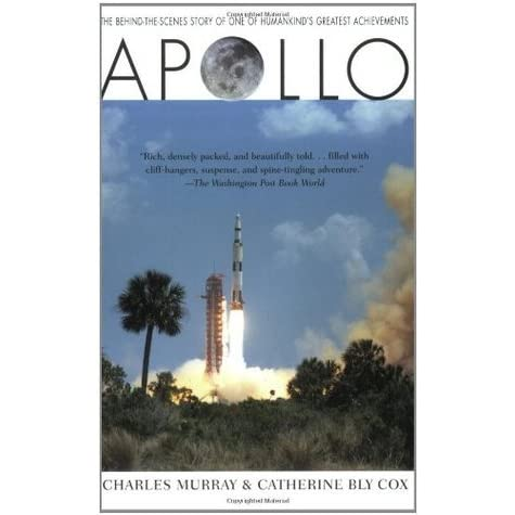 Apollo: The Race To The Moon by Charles Murray