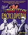 Official Three Stooges Encyclopedia: The Ultimate Knucklehead's Guide to Stoogedom-From Amalgamated Association of Morons to Ziller...