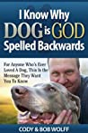I Know Why DOG Is GOD Spelled Backwards