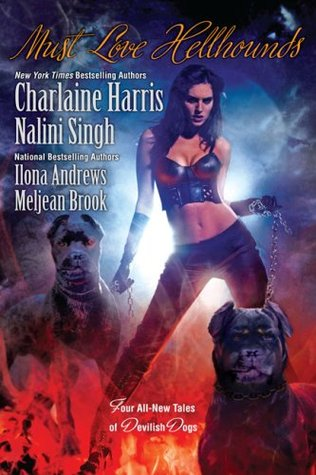 Must Love Hellhounds (Guild Hunter #0.6; Kate Daniels #3.5; The Guardians #5.5; Sookie Stackhouse #9.2)