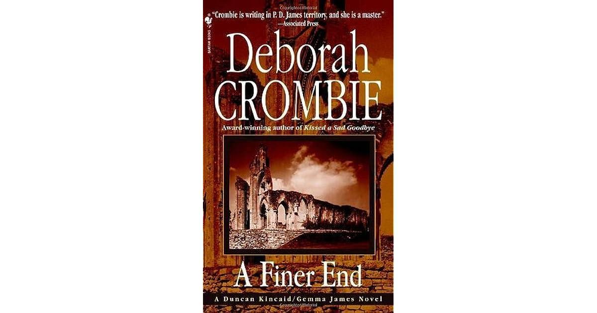 A Finer End Duncan Kincaid Gemma James 7 By Deborah Crombie