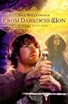 From Darkness Won (Blood of Kings, #3)
