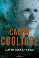Calvin Coolidge (The American Presidents, #30)