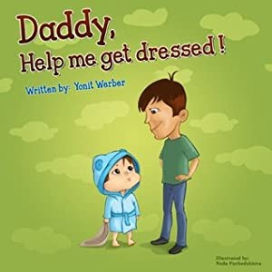 Daddy, Help Me Get Dressed!