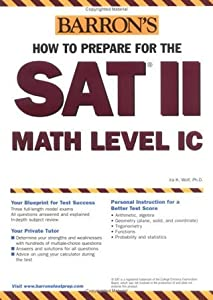 How to Prepare for the SAT II Math Level IC (Barron's SAT Subject Test Math Level 1)