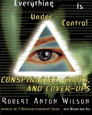 Robert Anton Wilson EVERYTHING IS UNDER CONTROL