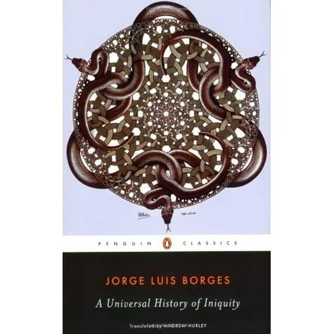 review of universal history of infamy essay The universal history of infamy has not received the attention of ficciones or el aleph, the collections that show borges at his most confident, with stories polished to gener- ate both narrative and speculative interest.
