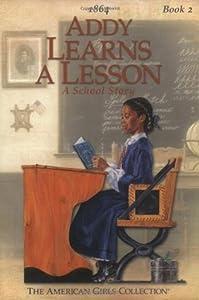 Addy Learns a Lesson: A School Story (American Girls: Addy, #2)
