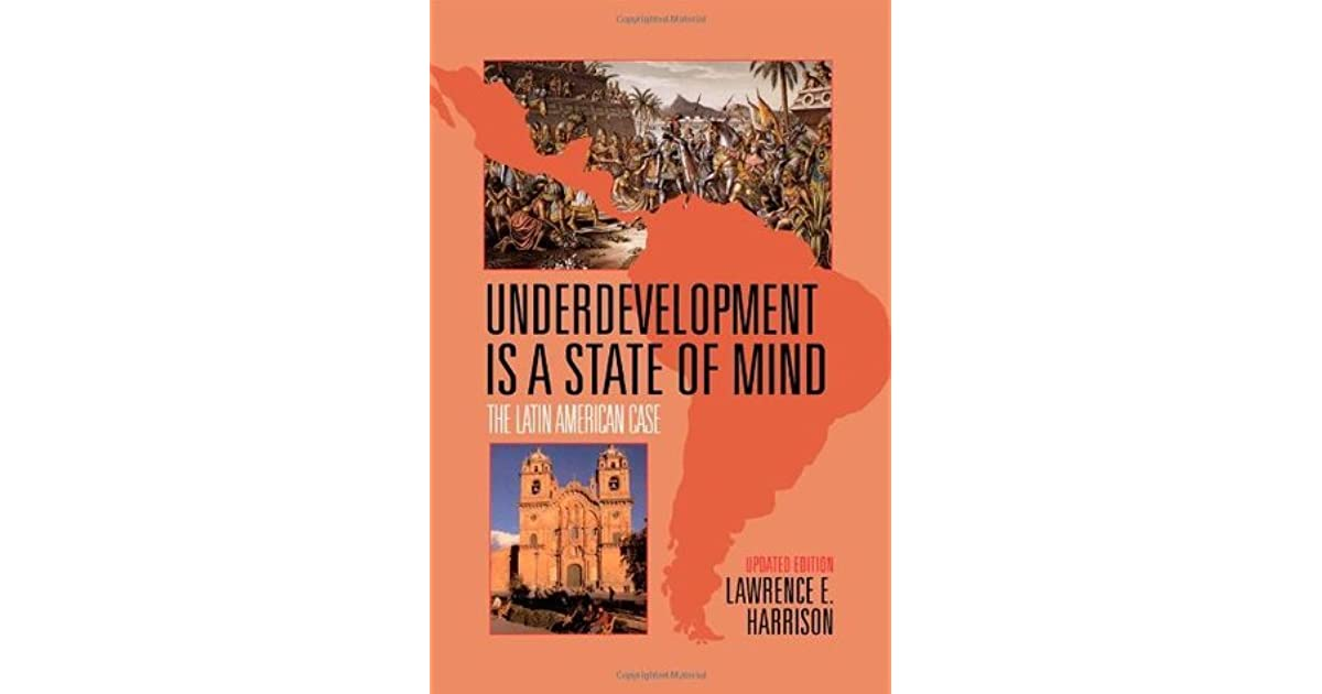 a review of underdevelopment in latin america In his second book, andre gunder frank expands on the theme presented in his influential study capitalism and underdevelopment in latin america it is the colonial structure of world capitalism, in his view, which produced and maintains the underdevelopment characteristic of latin america and the rest of the third world.