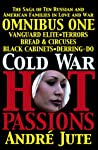 Cold War, Hot Passions Omnibus One