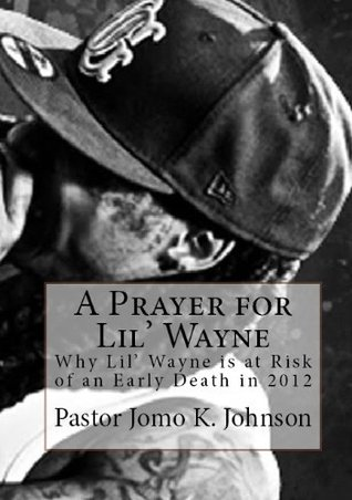 A Prayer for Lil' Wayne: Why Dwanye Carter is at Risk of a Tragic Death in 2012 (Deadest Rapper Alive)