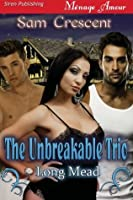 The Unbreakable Trio (Long Mead #1)