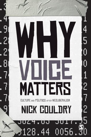 Why Voice Matters-Culture and Politics After Neoliberalism