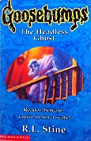 The Headless Ghost (Goosebumps, #37) by R.L. Stine  The Headless Gh...
