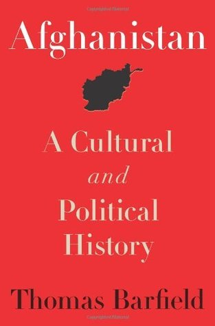Thomas Barfield - Afghanistan- A Cultural and Political History