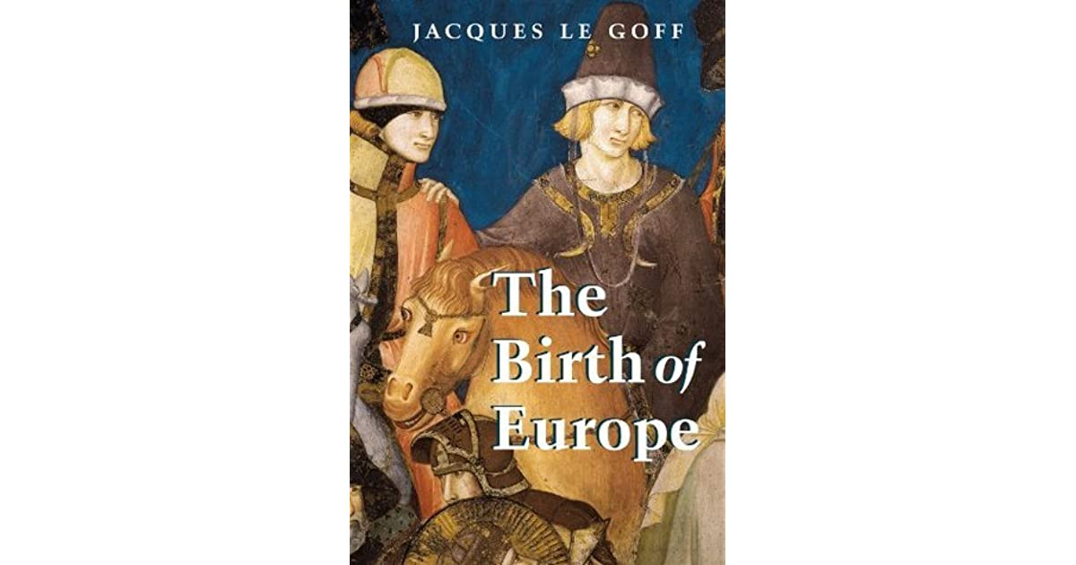 The Birth of Europe: 400-1500 (Making of Europe)