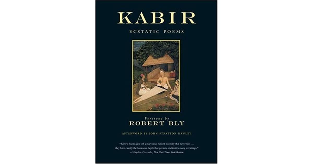 The kabir book forty four of the ecstatic poems of kabir by kabir fandeluxe Images