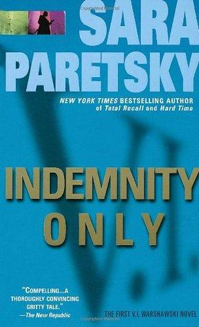 Indemnity Only (V.I. Warshawski, #1)