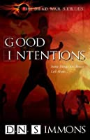 Good Intentions (The Dead War Series)