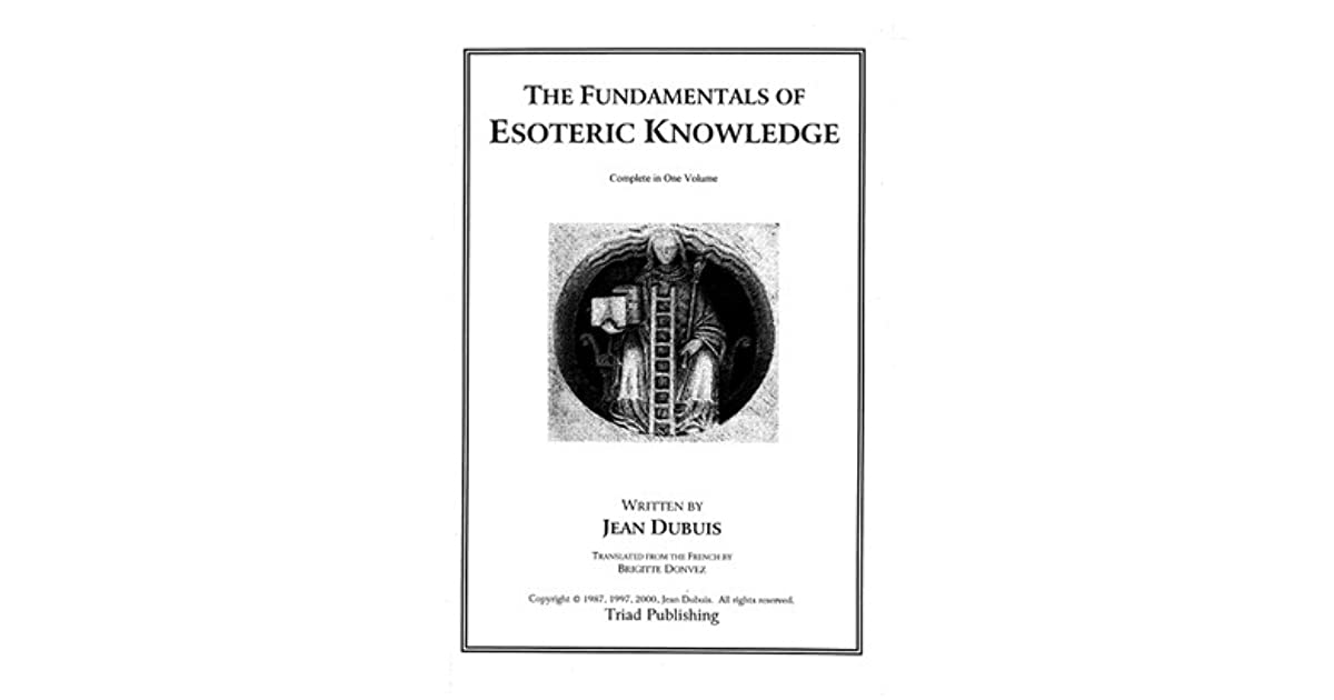 The Fundamentals of Esoteric Knowledge by Jean Dubuis