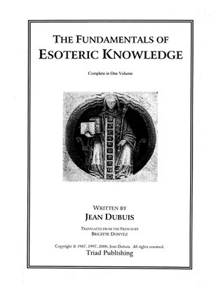 Dubuis, Jean - The Fundamentals Of Esoteric Knowledge