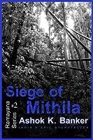 Siege of Mithila (Ramayana, #2)